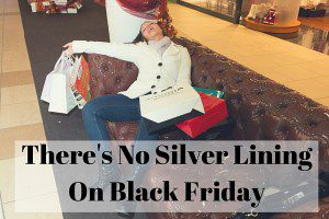 There's No Silver Lining on Black Friday