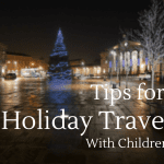 5 Things You NEED to Know Before Traveling With Kids