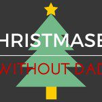 Christmases without Dad