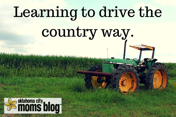 Learning to drive the country way.