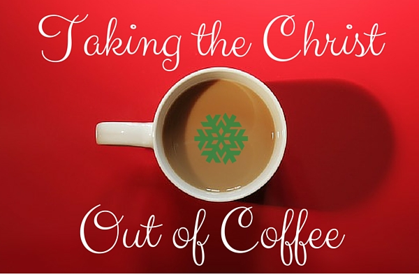 Taking the Christ Out of Coffee