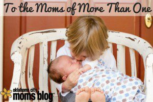 To The Moms of More Than One