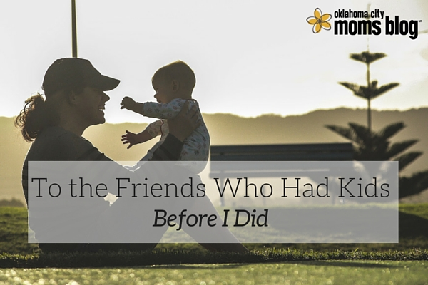 To the Friends Who Had Kids