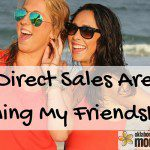 Direct Sales Are Ruining My Friendships