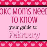 OKC Moms Need to Know: Your Guide to February