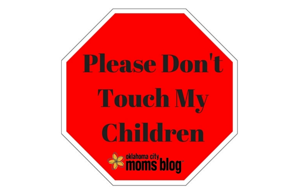 don't touch my children
