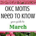 OKC Moms Need to Know: Your Guide to March