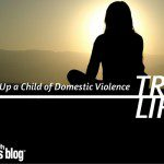True Life: Growing Up a Child of Domestic Violence