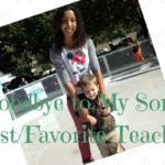 Goodbye to My Son's First/Favorite Teacher