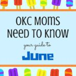 OKC Moms Need to Know: Your Guide to June 2017