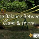 The Balance Between Mom & Friend