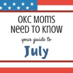 OKC Moms Need to Know: Your Guide to July 2017