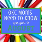 OKC Moms Need to Know: Your Guide to August