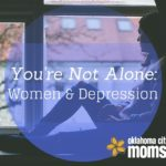 You're Not Alone:  Women and Depression
