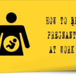 How to be Pregnant at Work