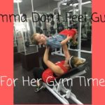 Momma Don't Feel Guilty For Her Gym Time