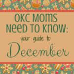 OKC Moms Need to Know: Your Guide to December