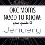 OKC Moms Need to Know: Your Guide to January