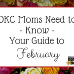 OKC Moms Need to Know: Your Guide to February 2017