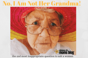 No I Am Not Her Grandma!