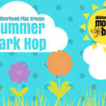 Neighborhood Playgroup Summer Park Hop