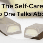 The Self-Care No One Talks About